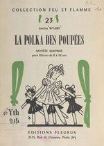 La polka des poupées  - Janine Wyart