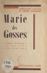 Marie des Gosses  - Pierre Dumaine - Gregoire Leclos