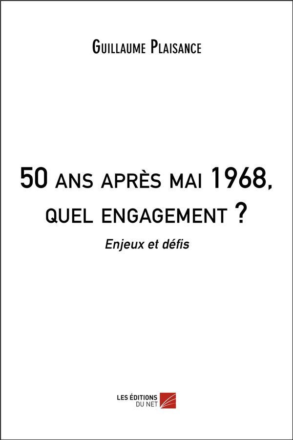 50 ans après mai 1968, quel engagement ?  enjeux et défis