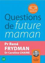 Vente AudioBook : Questions de future maman  - René FRYDMAN - Caroline Chaine