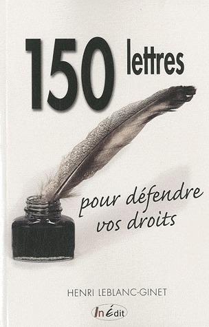 150 lettres pour défendre vos droits