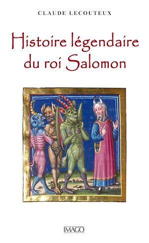 Histoire légendaire du roi Salomon