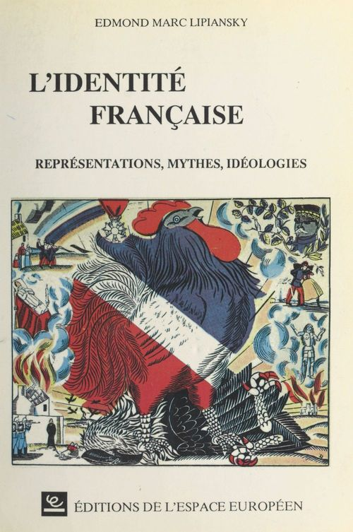L'identité française : représentations, mythes, idéologies