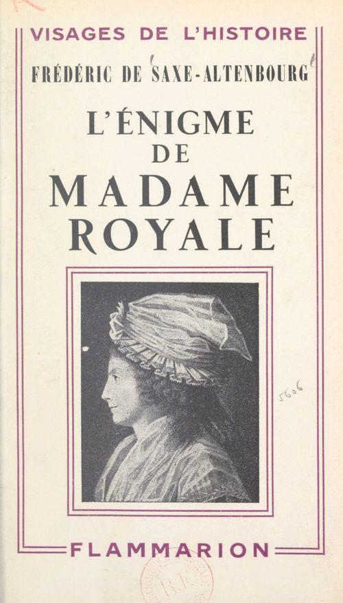 L'énigme de Madame Royale  - Frederic De Saxe-Altenbourg