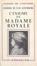 L'énigme de Madame Royale