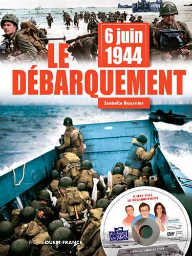 6 juin 1944 ; le débarquement