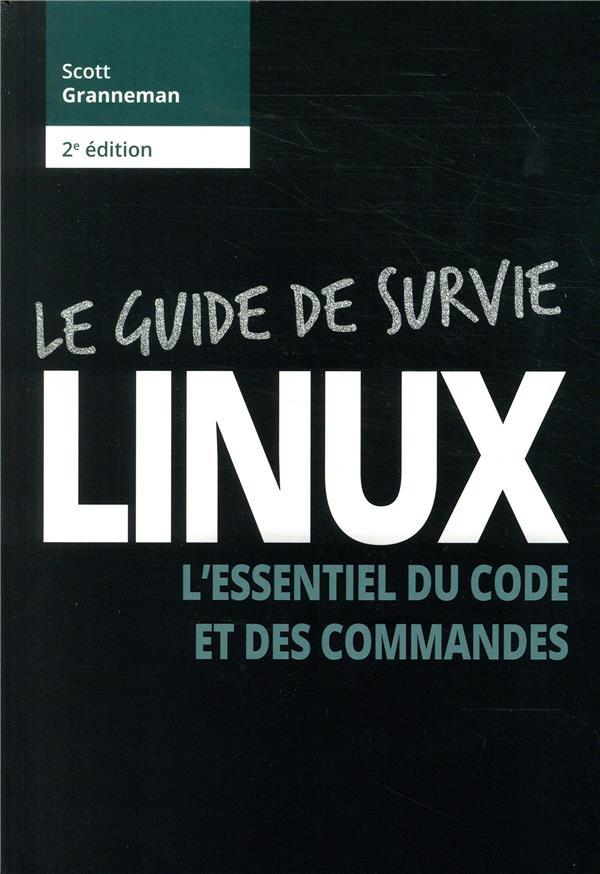 Linux ; guide de survie (2e édition)
