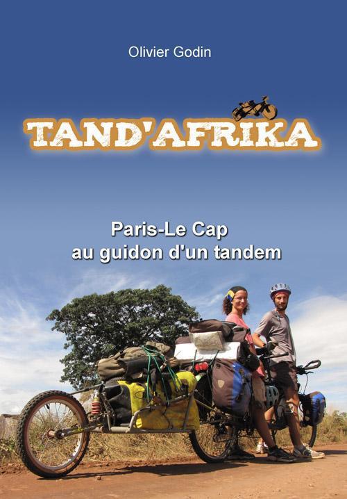 Tand'afrika ; Paris- le Cap ; au guidon d'un tandem
