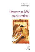 Vente EBooks : Observer un bébé avec attention ?  - Michel Dugnat