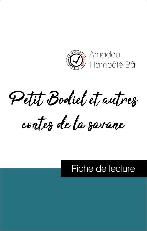 Analyse de l'oeuvre : Petit Bodiel et autres contes de la savane (résumé et fiche de lecture plébiscités par les enseignants sur fichedelecture.fr)
