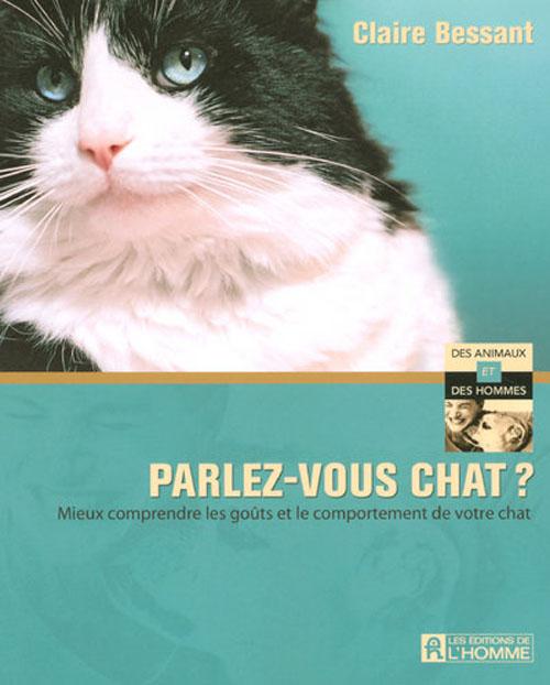 Parlez-Vous Chat ? Mieux Comprendre Les Gouts Et Le Comportement De Votre Chat