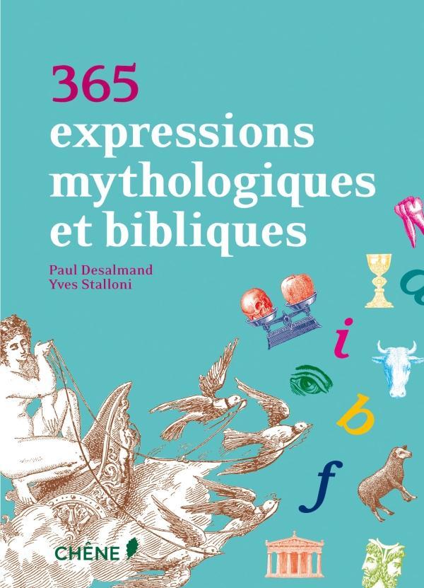 365 Expressions Mythologiques Et Bibliques