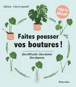 Vente EBooks : Faites pousser vos boutures !  - Céline - I Do It Myself - Collectif