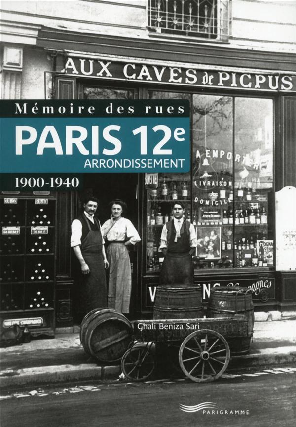 Mémoire des rues ; Paris 12e arrondissement ; 1900-1940