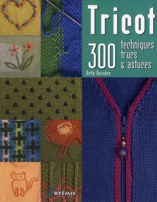 Tricot, 300 Techniques, Trucs Et Astuces