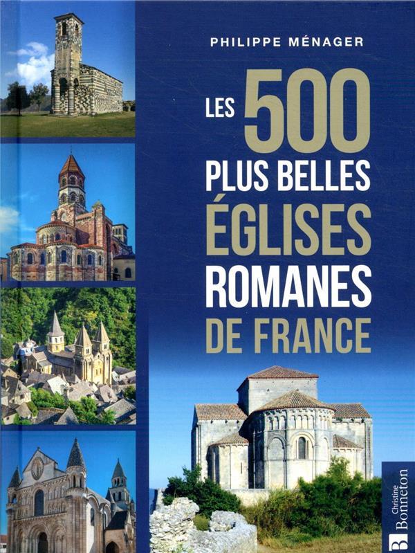 Les 500 plus belles églises romanes de France