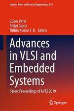 Advances in VLSI and Embedded Systems  - Zuber Patel - Shilpi Gupta - Nithin Kumar Y. B.