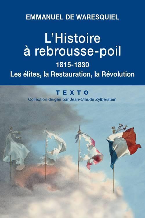 l'histoire à rebrousse-poil ; 1815-1830 ; les élites, la Restauration, la Révolution