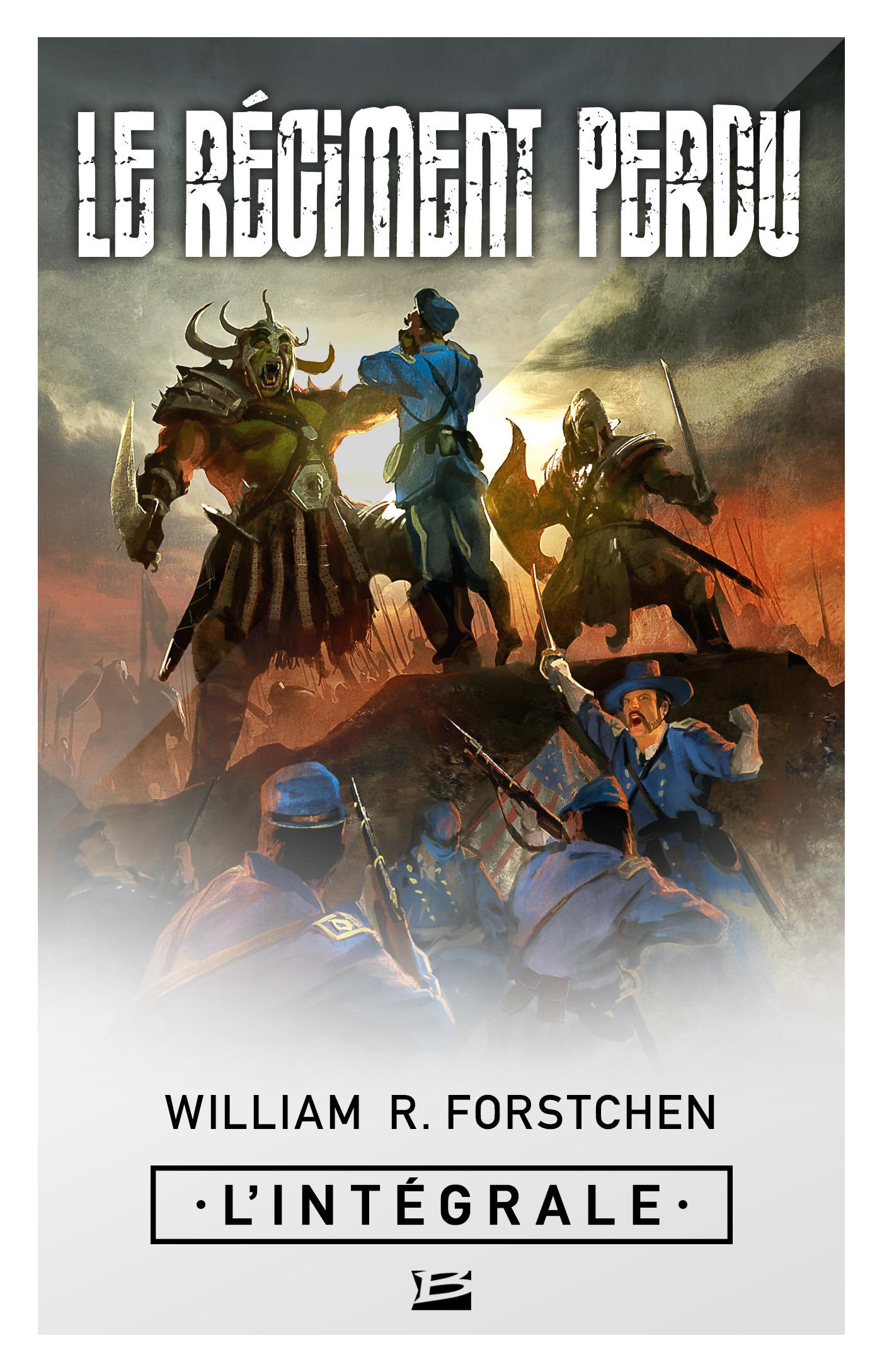 Le Régiment perdu - L'Intégrale  - William R. Forstchen
