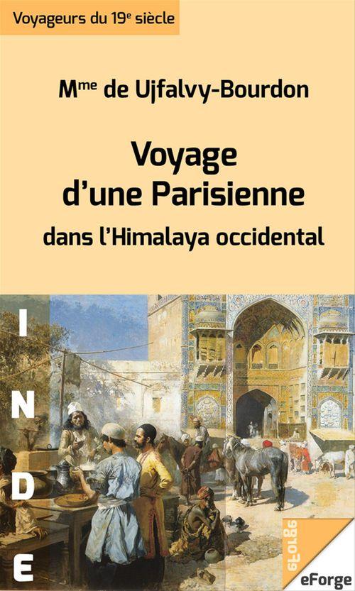 Voyage d´une Parisienne dans l´Himalaya occidental jusqu´aux monts Karakoroum