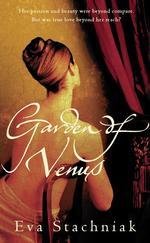 Garden of Venus  - Eva Stachniak