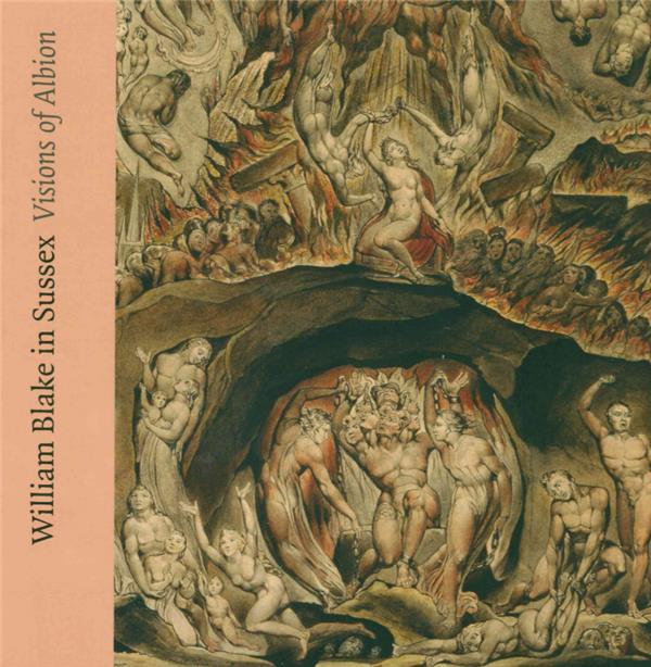 William Blake in Sussex : visions of Albion