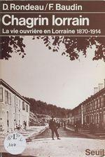 Vente Livre Numérique : Chagrin lorrain  - François Baudin - Daniel Rondeau