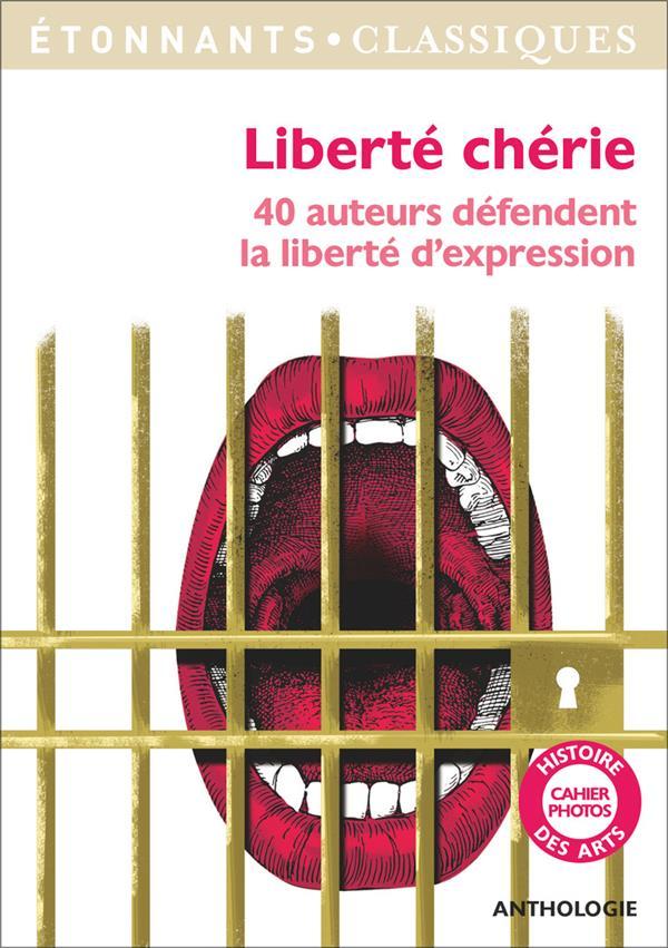 Liberté chérie ; 40 auteurs défendent la liberté d'expression