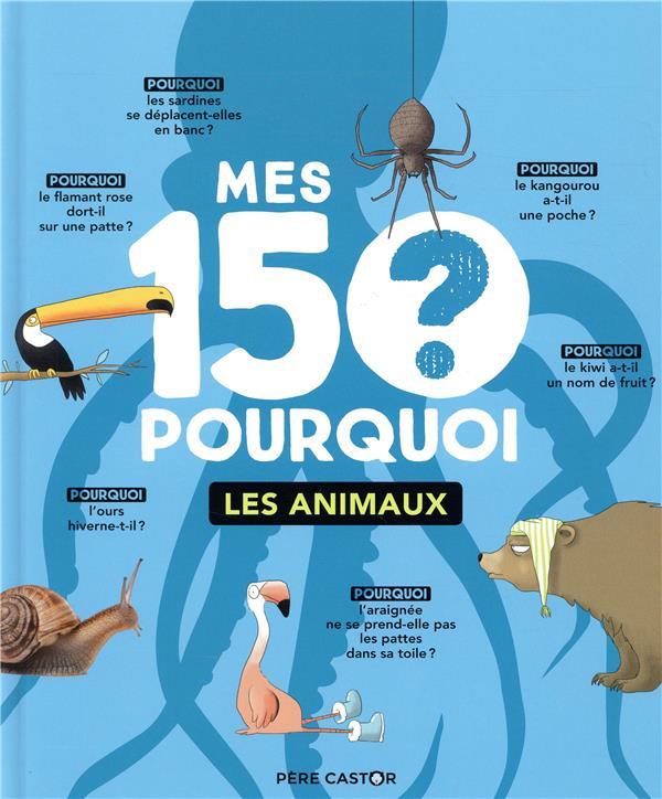 Mes 150 porquoi ; les animaux