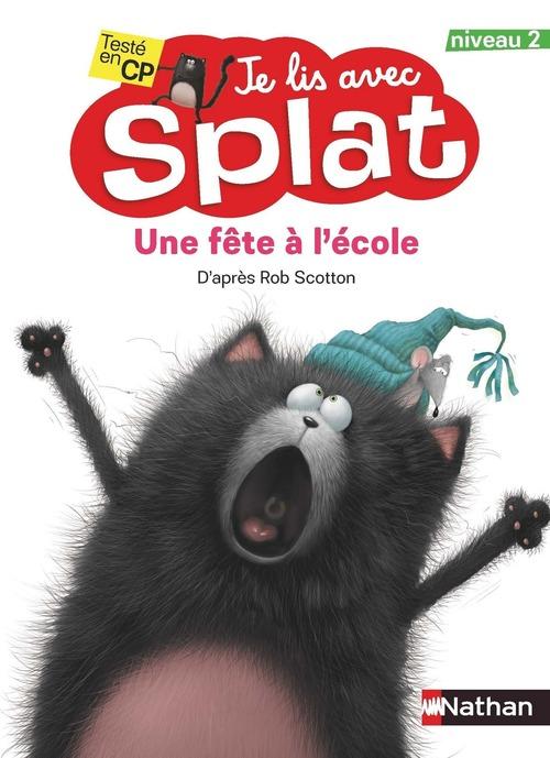 Je lis avec Splat ; une fête à l'école ; niveau 2