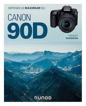 obtenez le maximum ; du Canon EOS 90D