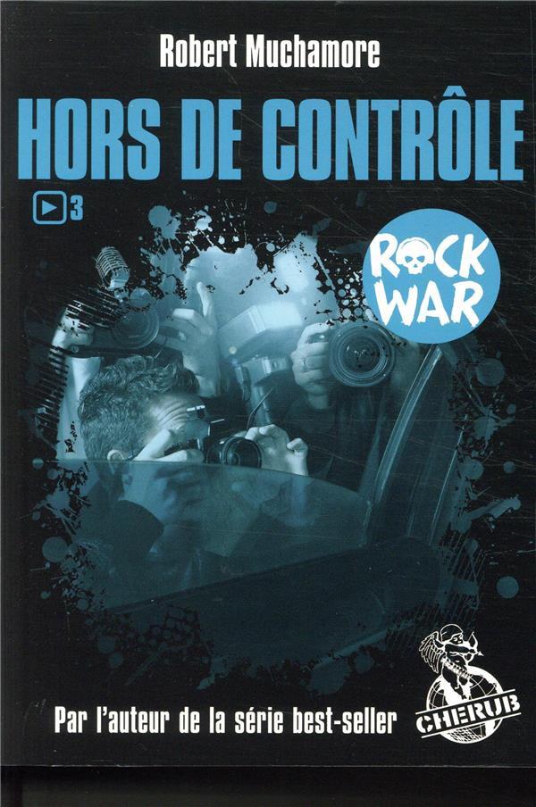 Hors de contrôle t.3 ; rock war