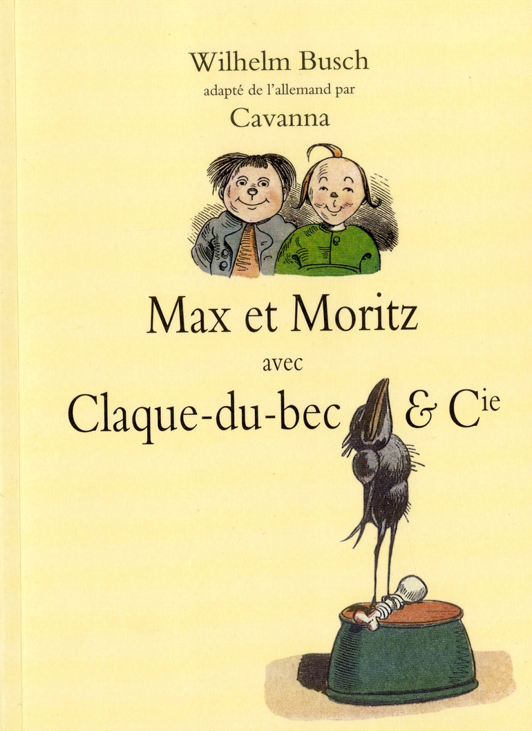 Max et Moritz ; Claque-du-bec et compagnie
