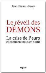 Le réveil des démons ; la crise de l'euro et comment nous en sortir