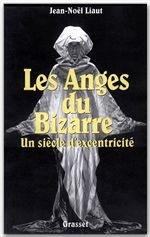 Les anges du bizarre  - Jean-noel Liaut