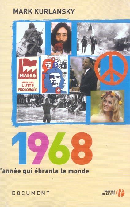 1968, l'année qui ébranla le monde