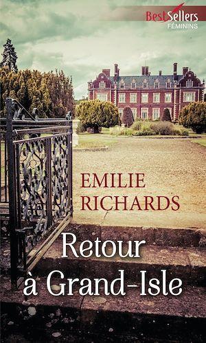 Retour à Grand-Isle  - Emilie Richards