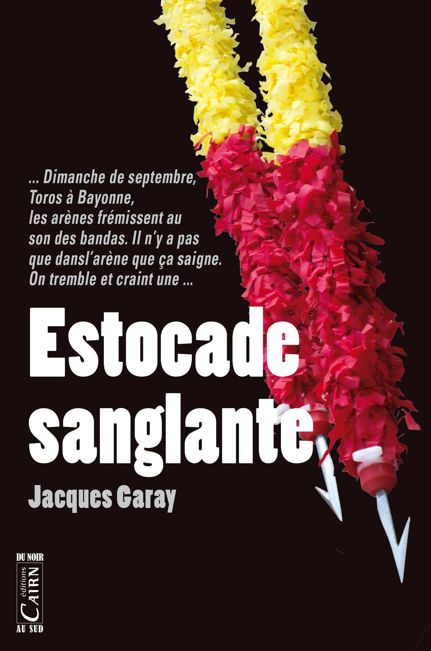 Estocade sanglante  - Jacques Garay