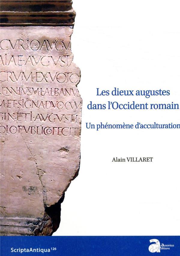Les dieux augustes dans l'Occident romain ; un phénomène d'acculturation