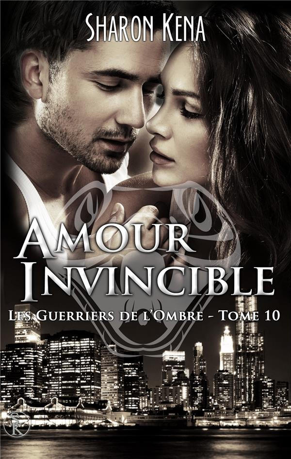 Les guerriers de l'ombre t.10 ; amour invincible