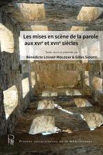 Vente Livre Numérique : Les mises en scène de la parole aux XVIe et XVIIe siècles  - Gilles Siouffi - Bénédicte Louvat-Molozay