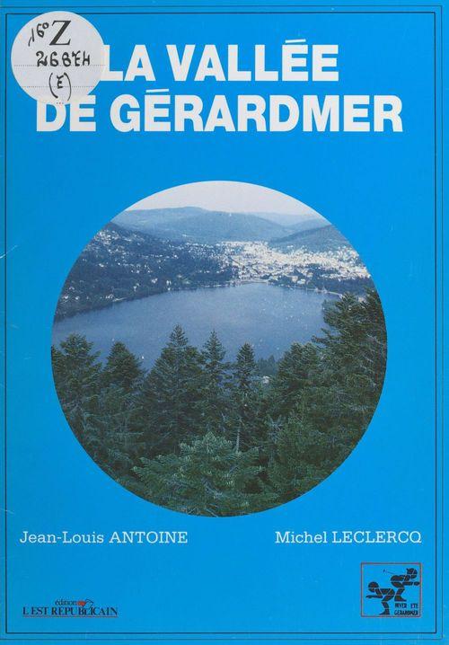La vallée de Gérardmer  - Jean-Louis Antoine