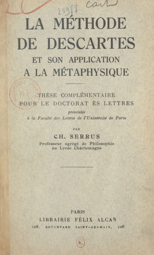 La méthode de Descartes et son application à la métaphysique