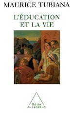 Vente Livre Numérique : L' Éducation et la Vie  - Maurice Tubiana
