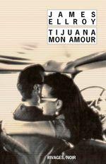 Vente Livre Numérique : Tijuana mon amour  - James Ellroy