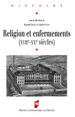 Religion et enfermements  - Olivier FAURE - Bernard Delpal