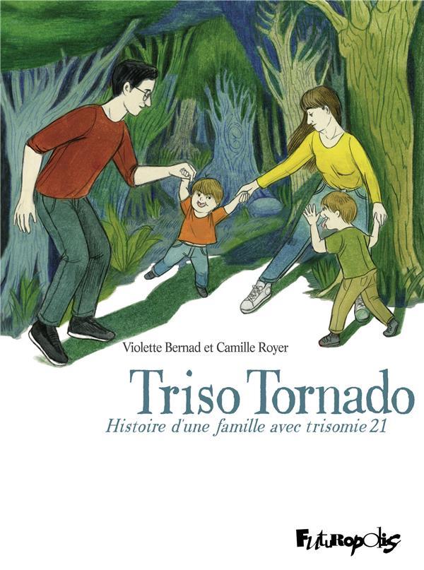 Triso Tornado ; histoire d'une famille avec trisomie 21