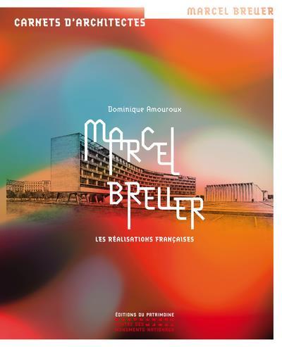 Marcel Breuer ; les réalisations françaises