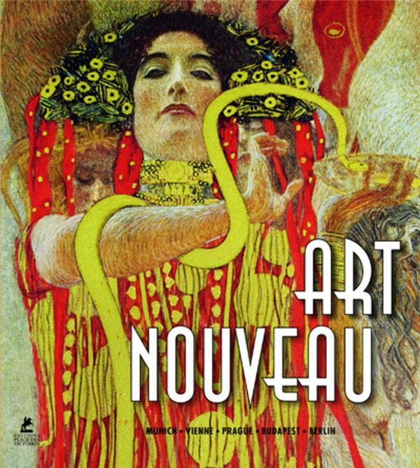 Art nouveau ; Munich, Vienne, Prague, Budapest, Berlin