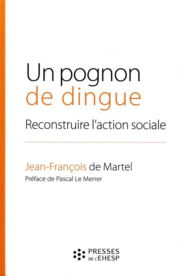 Un pognon de dingue ; reconstruire l'action sociale